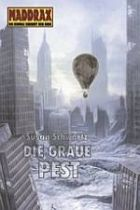 MADDRAX Hardcover: Die Graue Pest, Band 12